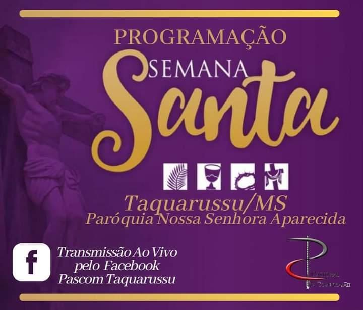 Programação Semana Santa Paróquia Nossa Senhora Aparecida de Taquarussu