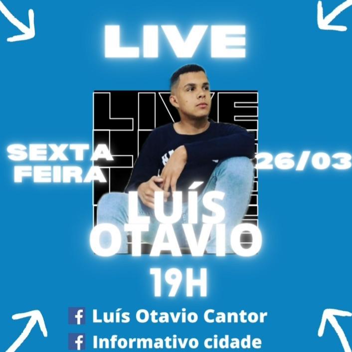 Vem aí Live com o cantor Luis Otávio, não percam